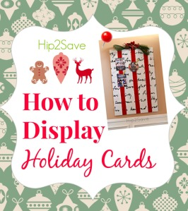 how-to-display-holiday-cards-hip2save